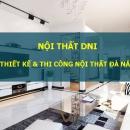 Nội thất DNI – cửa hàng nội thất tại Đà Nẵng đáng mua nhất
